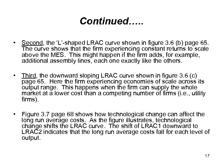 Continued…. . • Second, the 'L'-shaped LRAC curve shown in figure 3. 6 (b)