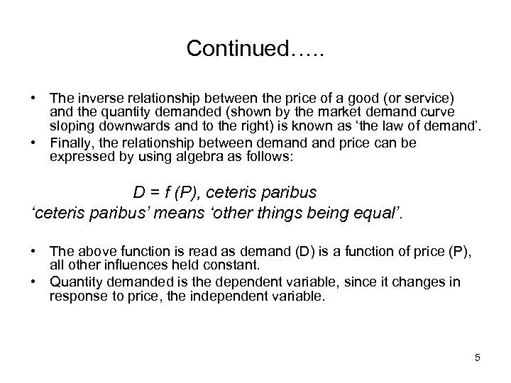 Continued…. . • The inverse relationship between the price of a good (or service)