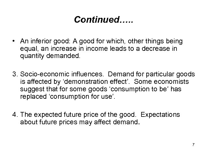 Continued…. . • An inferior good: A good for which, other things being equal,