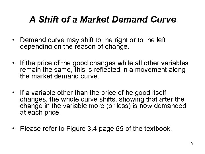 A Shift of a Market Demand Curve • Demand curve may shift to the