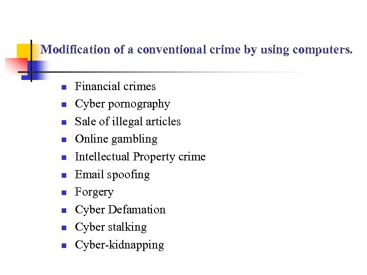 Modification of a conventional crime by using computers. n n n n n Financial