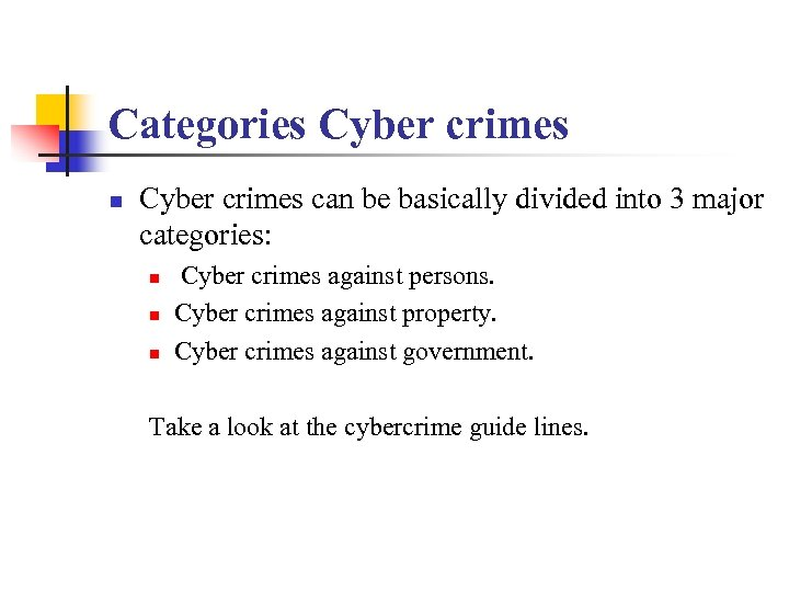 Categories Cyber crimes n Cyber crimes can be basically divided into 3 major categories: