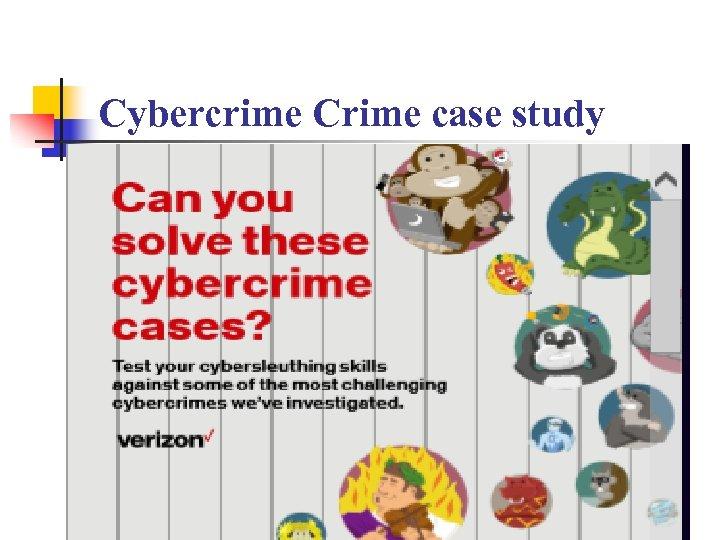 Cybercrime Crime case study