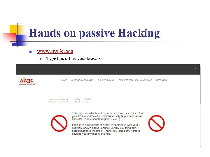 Hands on passive Hacking n www. nw 3 c. org n Type this url