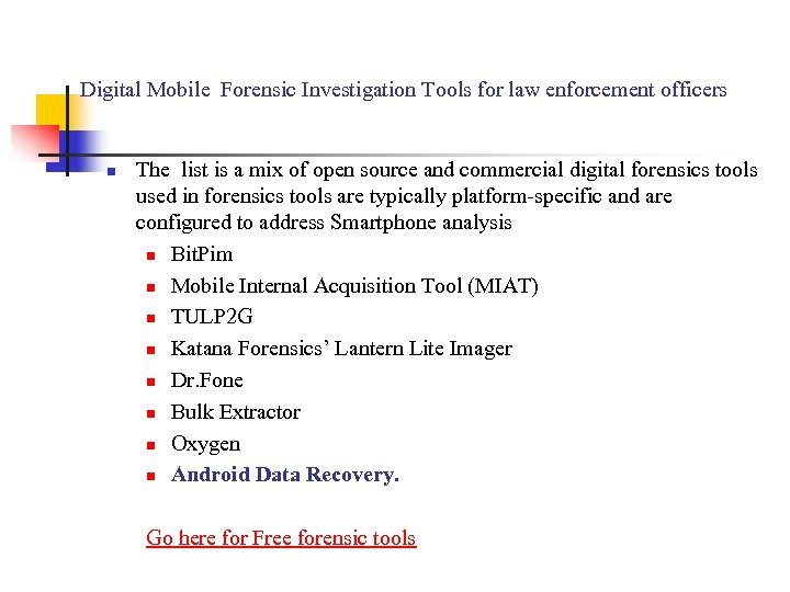 Digital Mobile Forensic Investigation Tools for law enforcement officers n The list is a