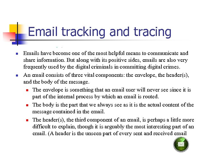 Email tracking and tracing n n n . Emails have become one of the