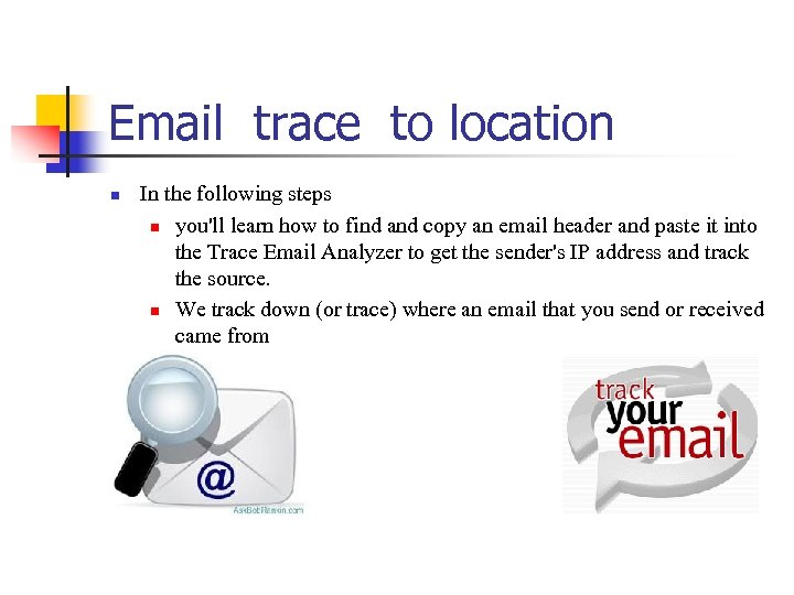 Email trace to location n In the following steps n you'll learn how to