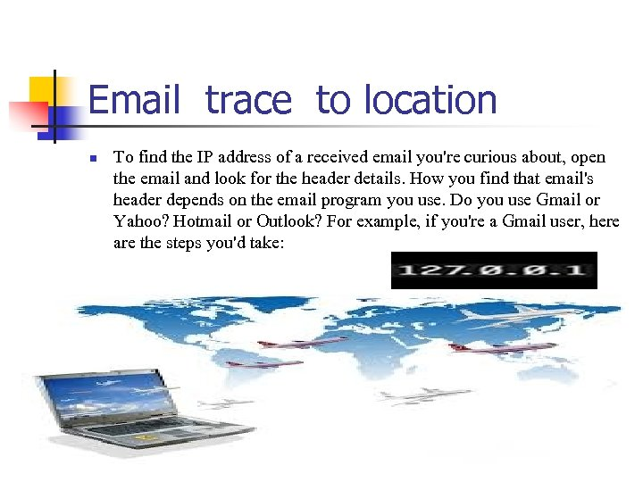 Email trace to location n To find the IP address of a received email