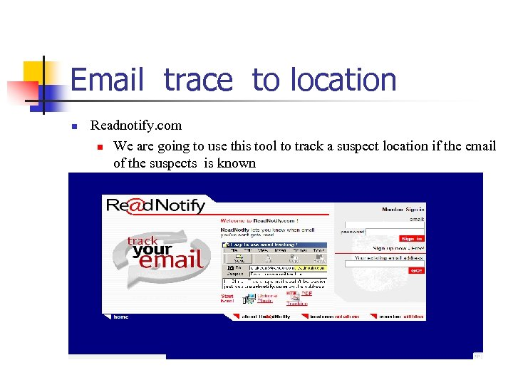 Email trace to location n Readnotify. com n We are going to use this