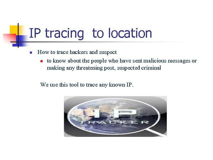 IP tracing to location n How to trace hackers and suspect n to know