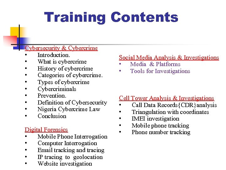 Training Contents Cybersecurity & Cybercrime • Introduction. • What is cybercrime • History of