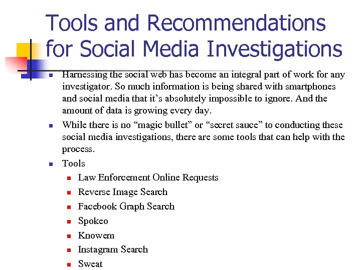 Tools and Recommendations for Social Media Investigations n n n Harnessing the social web