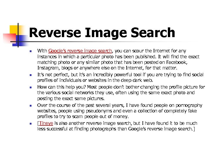 Reverse Image Search n n n With Google's reverse image search, you can scour