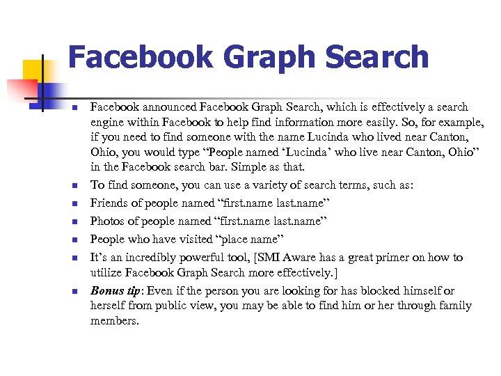 Facebook Graph Search n n n n Facebook announced Facebook Graph Search, which is