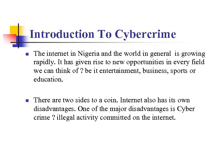 Introduction To Cybercrime n n The internet in Nigeria and the world in general
