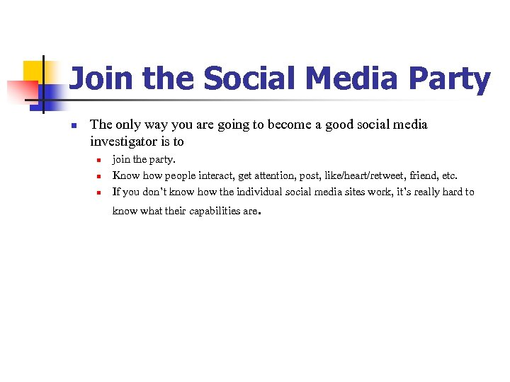 Join the Social Media Party n The only way you are going to become