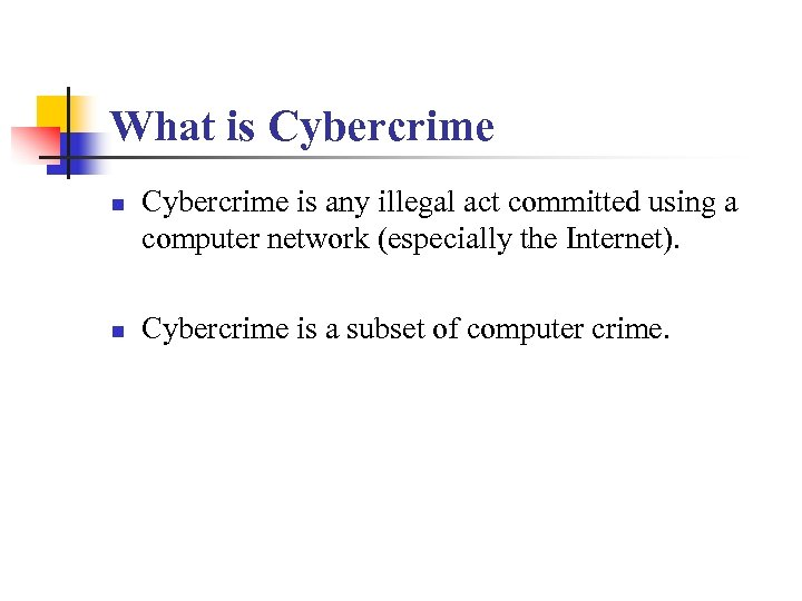What is Cybercrime n n Cybercrime is any illegal act committed using a computer