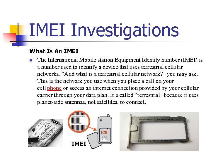 IMEI Investigations What Is An IMEI n The International Mobile station Equipment Identity number