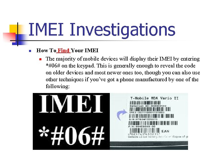 IMEI Investigations n How To Find Your IMEI n The majority of mobile devices