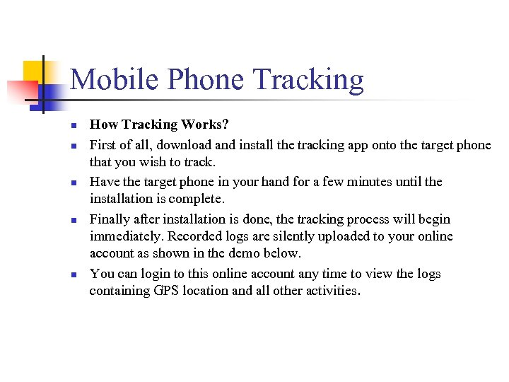 Mobile Phone Tracking n n n How Tracking Works? First of all, download and