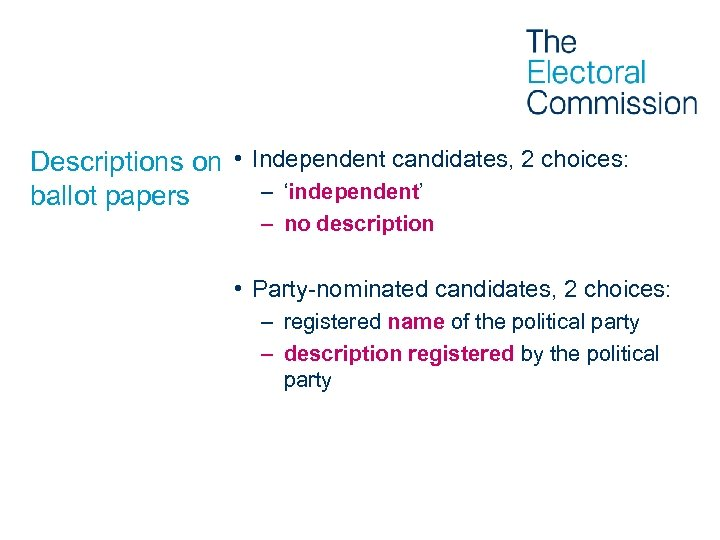 Descriptions on • Independent candidates, 2 choices: – 'independent' ballot papers – no description