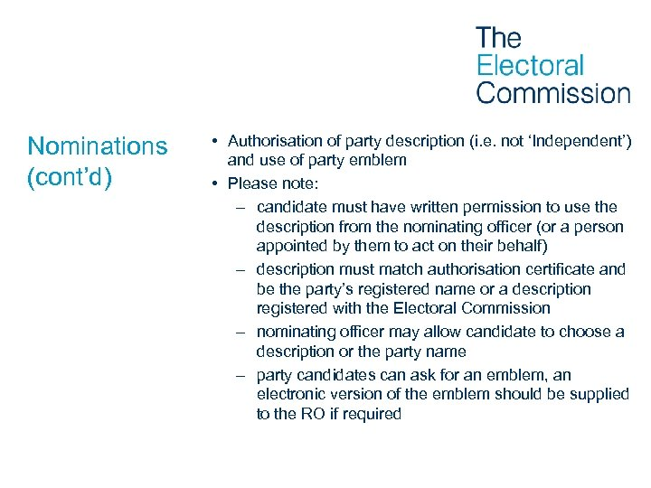 Nominations (cont'd) • Authorisation of party description (i. e. not 'Independent') and use of
