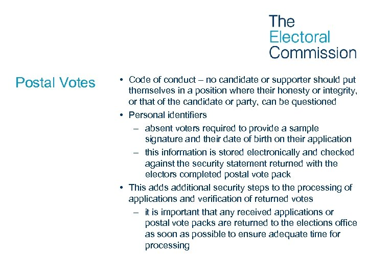 Postal Votes • Code of conduct – no candidate or supporter should put themselves