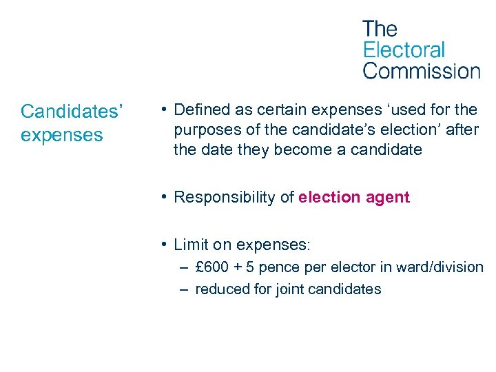 Candidates' expenses • Defined as certain expenses 'used for the purposes of the candidate's