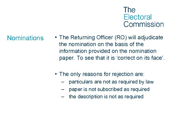 Nominations • The Returning Officer (RO) will adjudicate the nomination on the basis of