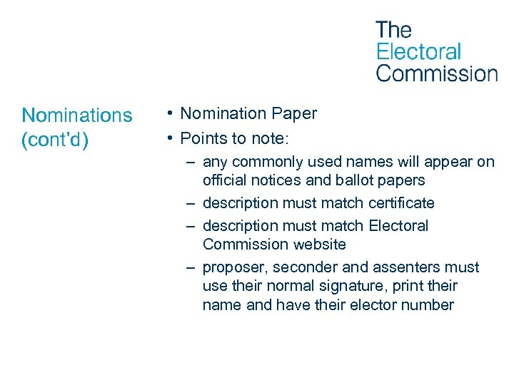 Nominations (cont'd) • Nomination Paper • Points to note: – any commonly used names