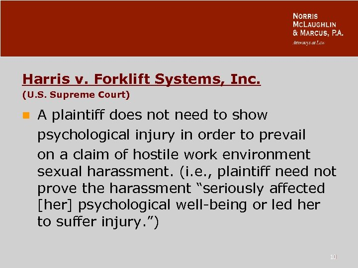 Harris v. Forklift Systems, Inc. (U. S. Supreme Court) n A plaintiff does not