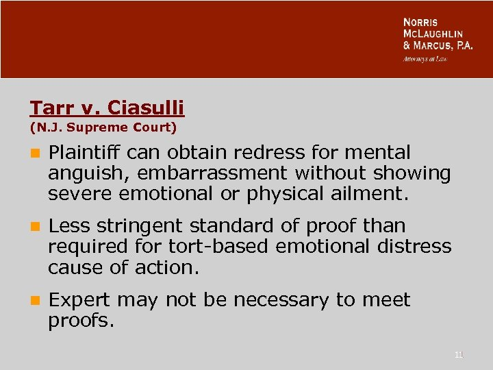 Tarr v. Ciasulli (N. J. Supreme Court) n Plaintiff can obtain redress for mental