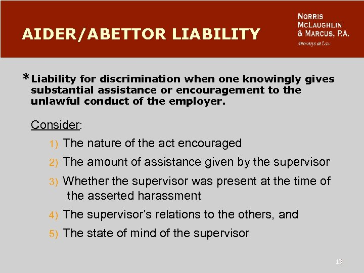 AIDER/ABETTOR LIABILITY * Liability for discrimination when one knowingly gives substantial assistance or encouragement