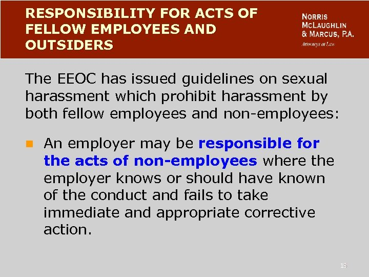 RESPONSIBILITY FOR ACTS OF FELLOW EMPLOYEES AND OUTSIDERS The EEOC has issued guidelines on