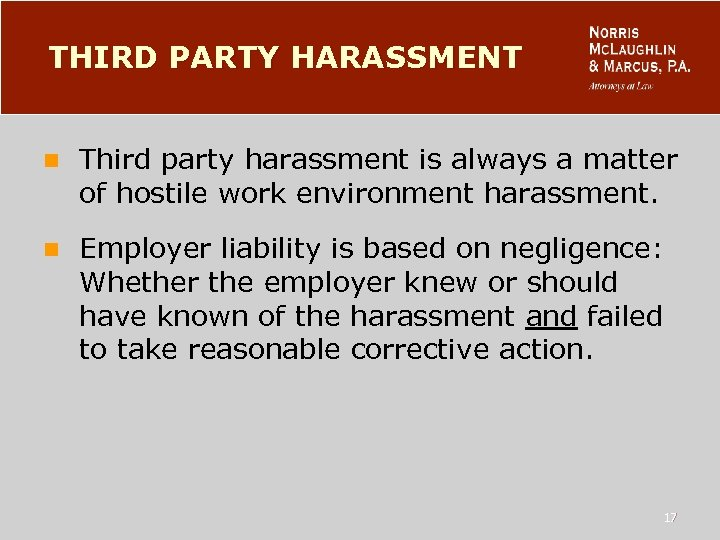 THIRD PARTY HARASSMENT n Third party harassment is always a matter of hostile work