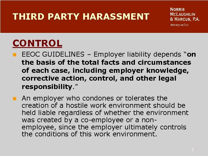 "THIRD PARTY HARASSMENT CONTROL n EEOC GUIDELINES – Employer liability depends ""on the basis"