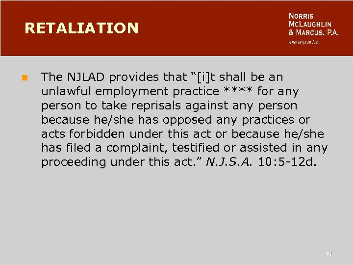 "RETALIATION n The NJLAD provides that ""[i]t shall be an unlawful employment practice ****"
