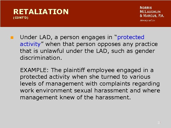 "RETALIATION (CONT'D) n Under LAD, a person engages in ""protected activity"" when that person"