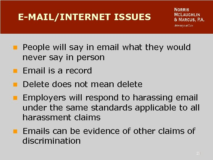 E-MAIL/INTERNET ISSUES n People will say in email what they would never say in