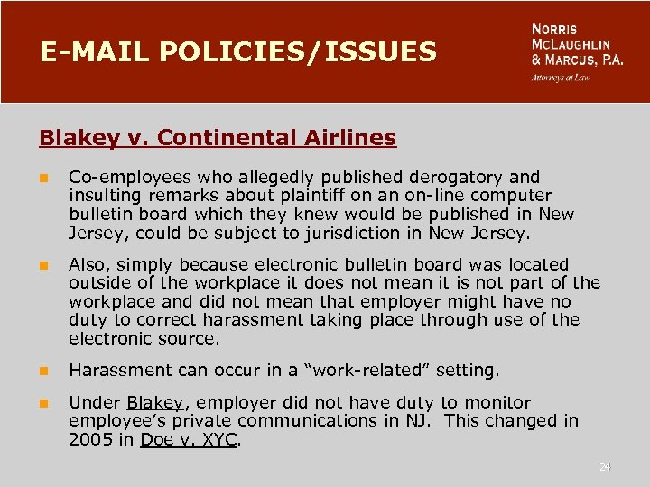 E-MAIL POLICIES/ISSUES Blakey v. Continental Airlines n Co-employees who allegedly published derogatory and insulting