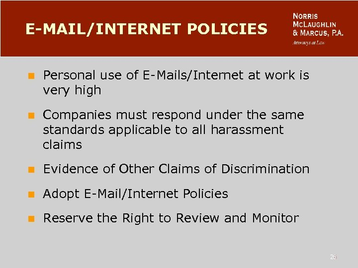 E-MAIL/INTERNET POLICIES n Personal use of E-Mails/Internet at work is very high n Companies