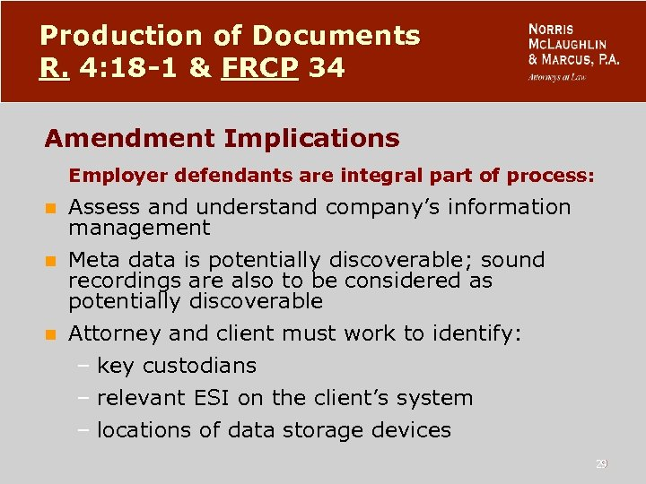 Production of Documents R. 4: 18 -1 & FRCP 34 Amendment Implications Employer defendants