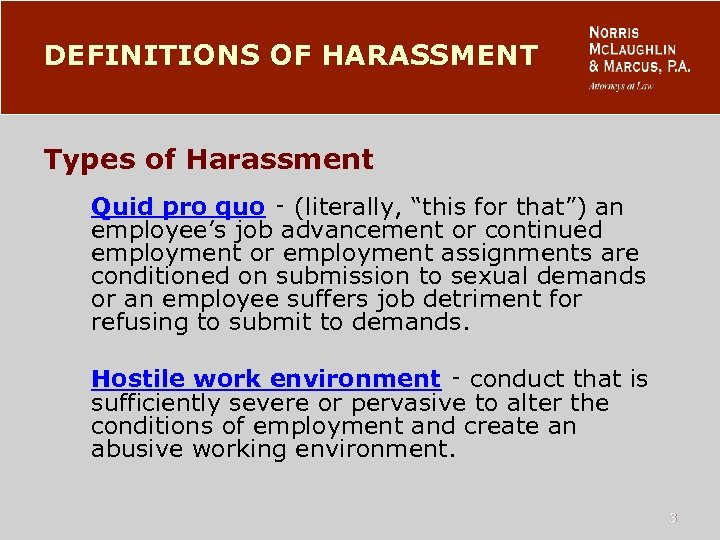 "DEFINITIONS OF HARASSMENT Types of Harassment Quid pro quo ‑ (literally, ""this for that"")"