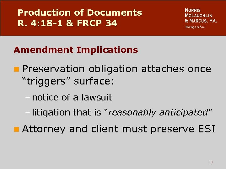 Production of Documents R. 4: 18 -1 & FRCP 34 Amendment Implications n Preservation