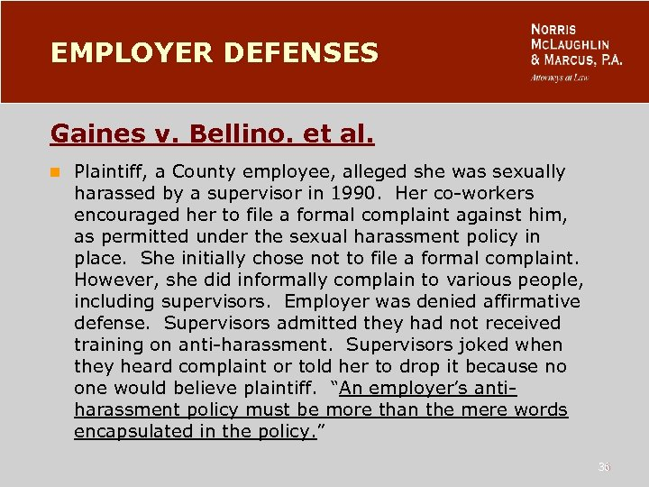 EMPLOYER DEFENSES Gaines v. Bellino. et al. n Plaintiff, a County employee, alleged she