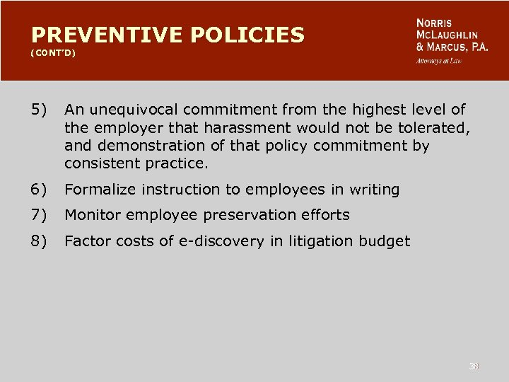 PREVENTIVE POLICIES (CONT'D) 5) An unequivocal commitment from the highest level of the employer