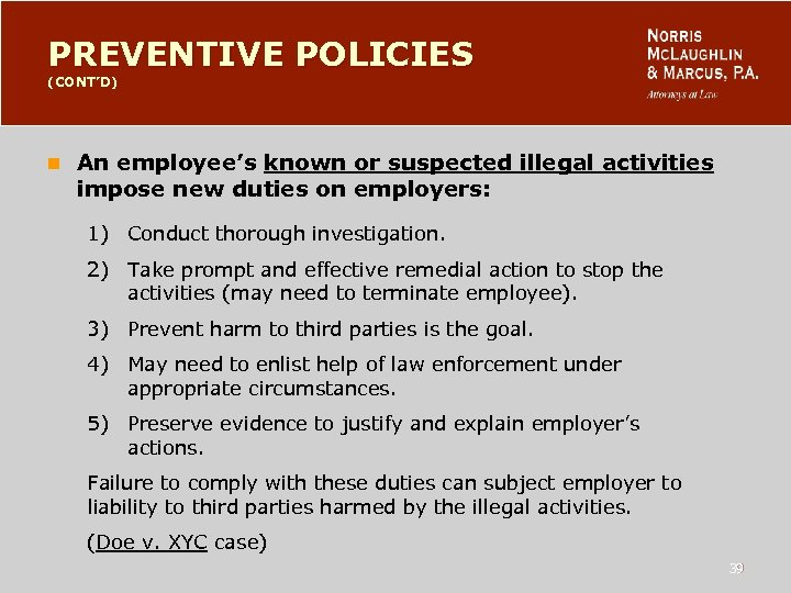 PREVENTIVE POLICIES (CONT'D) n An employee's known or suspected illegal activities impose new duties