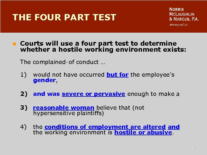 THE FOUR PART TEST n Courts will use a four part test to determine