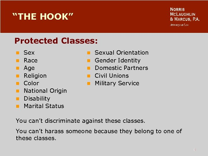 """THE HOOK"" Protected Classes: n n n n Sex Race Age Religion Color National"