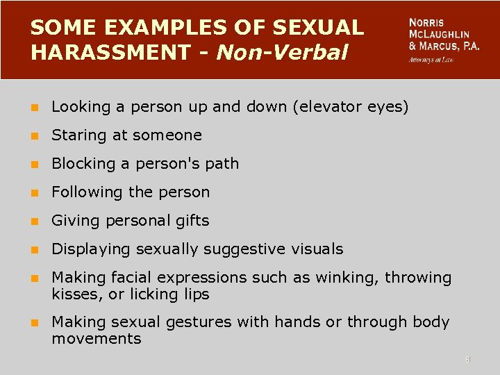 SOME EXAMPLES OF SEXUAL HARASSMENT - Non-Verbal n Looking a person up and down